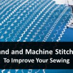 15 Hand and Machine Stitches To Improve Your Sewing