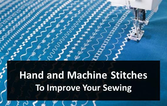 Hand and Machine Stitches To Improve Your Sewing