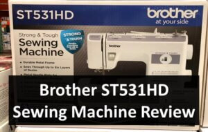 Brother ST531HD Sewing Machine Review
