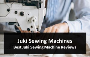 Juki Sewing Machines - Best Juki Sewing Machine Reviews