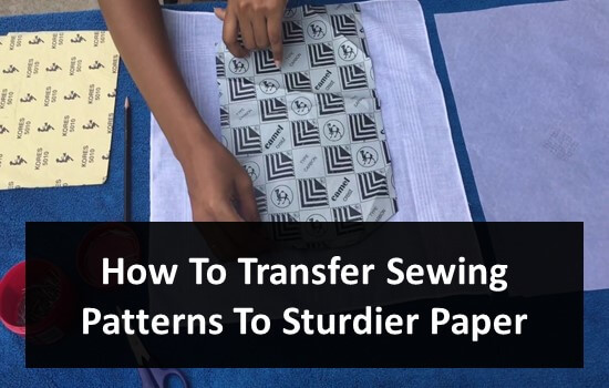 How To Transfer Sewing Patterns To Sturdier Paper
