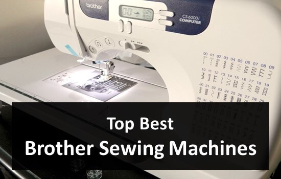 Top Best Brother Sewing Machines